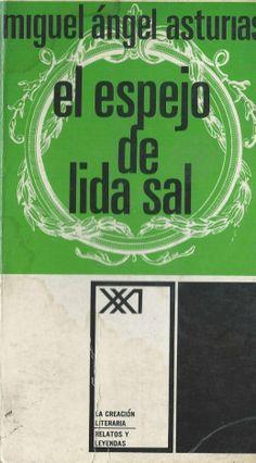 """El Espejo de Lida Sal"" México ; Madrid [etc.] : Siglo Veintiuno, 1974. http://kmelot.biblioteca.udc.es/record=b1028124~S10*gag"