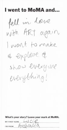 I went to the MoMA and...  This is an interesting way to collect visitors ideas and responses. Make it creative, and give them initiative.