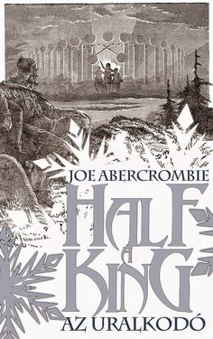 Joe Abercrombie - Half A King / Az uralkodó (599×955)