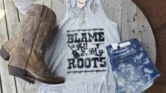 Hey, I found this really awesome Etsy listing at https://www.etsy.com/listing/504140546/blame-it-all-on-my-roots-tank