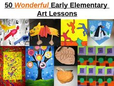 50 Wonderful Early Elementary Art Lessons