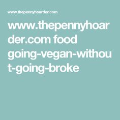 www.thepennyhoarder.com food going-vegan-without-going-broke