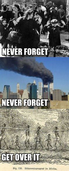 "rykemasters: "" let's be honest though, a lot of people forget or flat out basically don't know anything about the holocaust and just seeing the holocaust being put alongside 9/11 seems wrong """