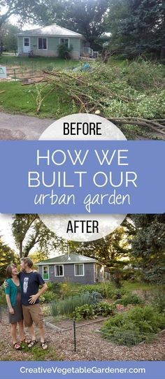 How we turned our overgrown city lot into a vegetable and flower filled paradise!