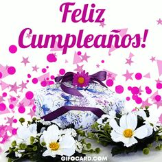 Clicca qui - Click card to view animation. Beautiful Flowers Images, Flower Images, Birthday Greetings, Birthday Wishes, Birthday Gifs, Happy Birthday In German, Spanish Birthday Cards, Animation, Ecards