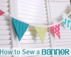 Tutorial for sewing a Fabric Bunting/Banner from Craftaholics Anonymous. Diy Banner, Bunting Banner, Buntings, Sewing Tutorials, Sewing Crafts, Sewing Projects, Free Tutorials, Craft Tutorials, Cool Diy Projects