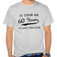 Good funny 60th Birthday T-shirt lowest price for you. In addition you can compare price with another store and read helpful reviews. BuyDiscount Deals          	Good funny 60th Birthday T-shirt today easy to Shops & Purchase Online - transferred directly secure and trusted checkout...