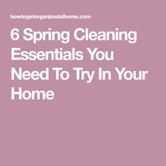 6 Spring Cleaning Essentials You Need To Try In Your Home