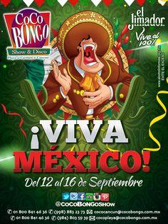 ¡Viva México! Del 12 al 16 de septiembre. #CocoBongo #Cancún #PlayaDelCarmen