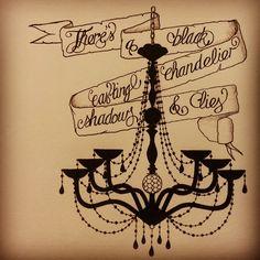 "Biffy Clyro ""Black Chandelier"" inspired tattoo style artwork. Art / design / scroll / scrolls / script / calligraphy / font / writing / lyrics"