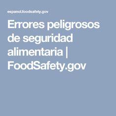 Errores peligrosos de seguridad alimentaria | FoodSafety.gov