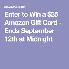 Enter to Win a $25 Amazon Gift Card - Ends September 12th at Midnight