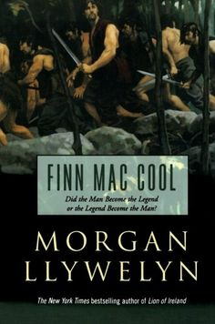 Finn Mac Cool (Celtic World of Morgan Llywelyn) by Morgan Llywelyn