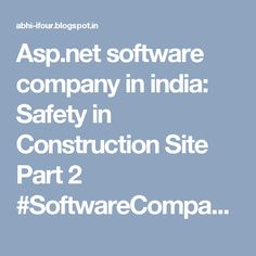 Asp.net software company in india: Safety in Construction Site Part 2 #SoftwareCompanyInIndia #CustomSoftwareCompanyIndia #CustomSoftwareDevelopmentCompanyIndia #SoftwareConsultancyIndia