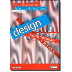 Design, Comunicação e Semiótica: Estudo e Pesquisa Das Relações Transversais