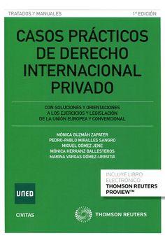Casos prácticos de derecho internacional privado : con soluciones y orientaciones a los ejercicios y legislación de la Unión Europea y convencional / Mónica Guzmán Zapater ... [et al.]