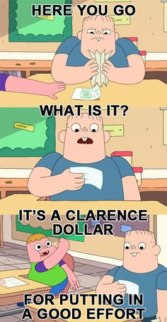 It's a Clarence Dollar for Putting in a Good Effort #clarence #school