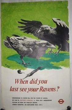 """""""When did you last see ravens?"""" poster by Richard Barrett Talbot Kelly for London Underground in 1960"""