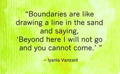 Boundaries!!!!! Set them and protect your heart and soul from those who will destroy you otherwise!