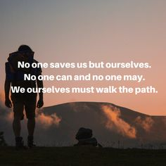 No one saves us but ourselves. No one can and no one may. We ourselves must walk the path. #todaysquote #inspiration #motivation #zipstrr #trendsettrr #madeinberlin #fromhollywood #infilmunited #zipitberlinstyle #zipit