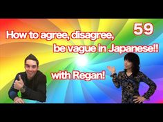 How to agree, disagree, be vague in Japanese! with Regan! - YouTube