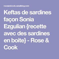 Keftas de sardines façon Sonia Ezgulian {recette avec des sardines en boite} - Rose & Cook