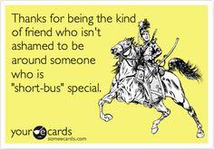 I love the short bus...