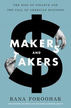 'Makers and Takers' by Rana Foroohar