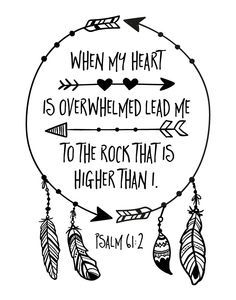 $5.00 Bible Verse Print -When my heart is overwhelmed lead me to the rock that is higher than I. Psalm 61:2 It is true, we often find ourselves overwhelmed with everyday life things. Trying hard for that raise, running all your errands, getting good grades. Thankfully we have a God that will see us through it all. He is our Rock! - Different size options available. #nurserywallart #nurserydecor #childrensdecor #kidswallart #kidsdecor #bohemien #bohemienprint #girlswallart #christianwallart