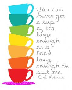 Rainbow teacups and qoutes about books CS Lewis Tea Quotes, Coffee Quotes, Book Quotes, Life Quotes, Chillout Zone, Tea And Books, Cuppa Tea, Tea Art, Tea Time