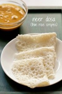 Neer Dosa Recipe with step by step photos. Neer Dosa are thin, fluffy and lacy crepes made with rice batter. Neer dosa is easy to prepare as fermentation is not required. Veg Recipes, Indian Food Recipes, Cooking Recipes, Recipies, Vegetarian Recipes, Kerala Recipes, Vegan Vegetarian, Cooking Tips, Dinner Recipes