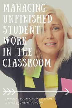 Dealing with unfinished student work can be such a nightmare. But this is one classroom management struggle that can easily be fixed! If you have issues with work refusal, talkers, or easily distracted students, these two simple strategies will make your life so much easier! #classroommanagement #studentwork #classroomsolutions #teachertrap