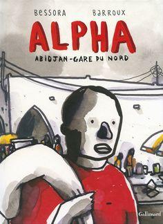 Alpha Abidjan - Gare du Nord • Bessora, Barroux