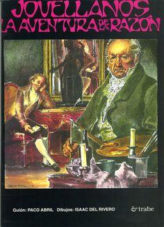 Jovellanos, la aventura de la razón, de Paco Abril, con dibujos de Isaac del Rivero. Empezó a publicarse en Tapón en 1989. La edición definitiva fue de Trabe en 1995. #jovellanos