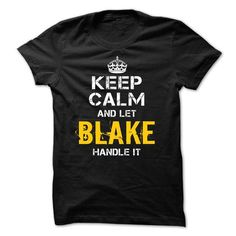 Keep Calm Let BLAKE Handle It - #creative gift #gift friend. MORE INFO => https://www.sunfrog.com/Funny/Keep-Calm-Let-BLAKE-Handle-It.html?68278