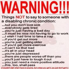 Things not to say to people with an autoimmune disease. Even when you think it helps, it doesn't. Hugs work the best!