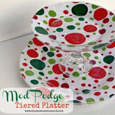 Mod Podge Tiered Platter - That's What {Che} Said...