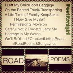 I Left My ChildHood Baggage On the Rented Truck/ Transporting  A Life Time of Family KeepSakes  I Now Give MySelf  Permission 2 Move on Careful Not 2 Forget/I Carry My  Heritage in My Words We'll BeYond #CrookedLetter Roads  #RoadPoems&SongLyrics  #theBalladOfPoetRonigirl #God1st #griot #poet #CollagePoetry #poetri #songcatcher #tour #2015 #WordsAcrossAmerica #poet #author #aPoetsLife