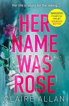 Her Name Was Rose by Claire Allan https://www.amazon.co.uk/dp/B078G9YBTP/ref=cm_sw_r_pi_dp_U_x_lhxJAbTM1FKN6