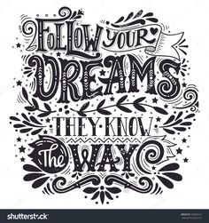 Follow Your Dreams. They Know The Way. Inspirational Quote. Hand Drawn Vintage Illustration With Hand-Lettering And Decoration Elements. Illustration For Prints On T-Shirts And Bags, Posters. - 428664541 : Shutterstock
