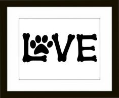 Dog Paw Art Print, Word Love Artwork, Pet room Decor, Printable Artwork - Digital File. $4.50, via Etsy.