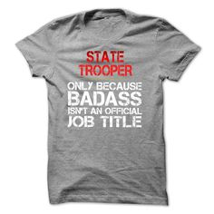 Funny Tshirt for STATE TROOPER