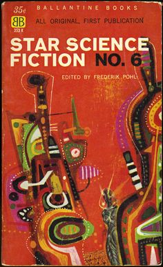 Star Science Fiction No. 6, edited by Frederick Pohl, cover illustration by Richard Powers