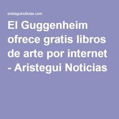 El Guggenheim ofrece gratis libros de arte por internet - Aristegui Noticias