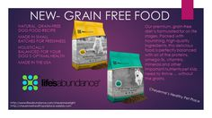 New Grain Free Food!!! Check it out at  Dog: http://www.lifesabundance.com/Pets/Dog/All-Life-Stage-Dry-Dog-Food-Grain-Free.aspx?realname=20145877&category=AllStageDogFoodGrainFree_v11(Pet_Base)  Cat: http://www.lifesabundance.com/Pets/Cat/All-Life-Stage-Dry-Cat-Food-Grain-Free.aspx?realname=20145877