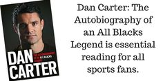Dan Carter: The Autobiography of an All Blacks Legend is essential reading for all sports fans.