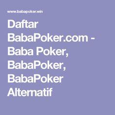 Daftar BabaPoker.com - Baba Poker, BabaPoker, BabaPoker Alternatif