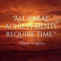 Great Achievements Require Time maya maya angelou angelou and still i rise take success to head and failure to heart in success is success leads to success success takes time Uplifting Quotes, Meaningful Quotes, Positive Quotes, Motivational Quotes, Inspirational Quotes, Positive Vibes, Dissertation Motivation, Self Motivation, Maya Angelou Quotes Life