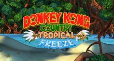 New DKC: Tropical Freeze Trailer - Turtletechie.com