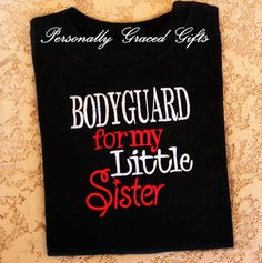 #Bodyguard #BigBrother #Bodyguardshirt Big Brother or Big Sister Bodyguard For My Little Sister Sibling Family Saying Custom Embroidered Shirt or Bodysuit